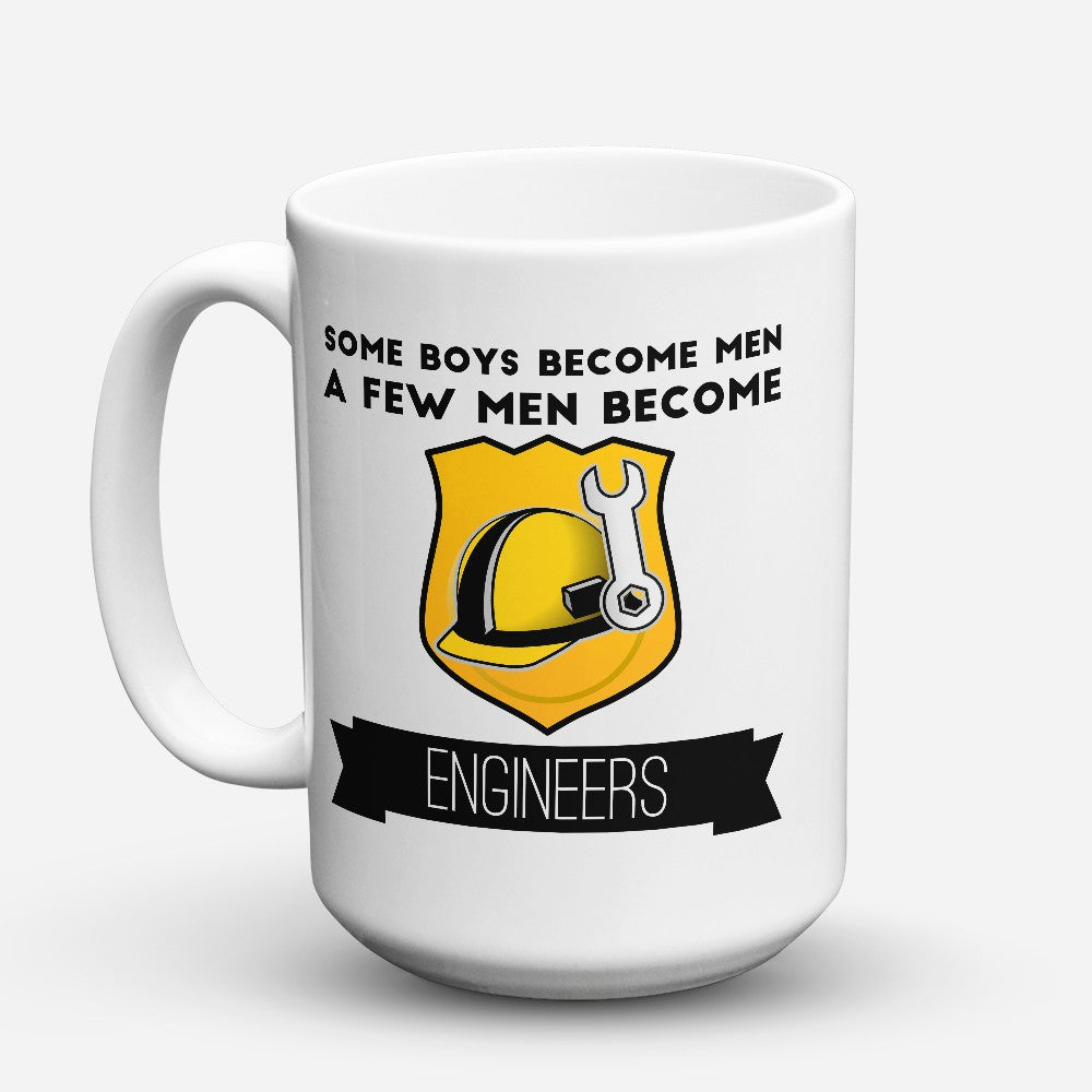 "Limited Edition - ""Few Men Become Engineer"" 15oz Mug"