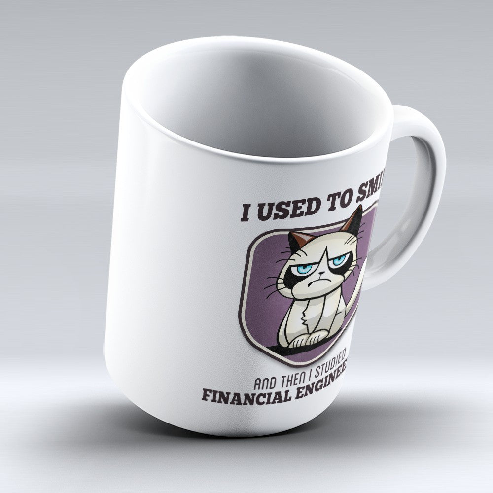 "Limited Edition - ""I Used to Smile - Financial Engineering"" 11oz Mug - Financial Analyst Mugs - Mugdom Coffee Mugs"