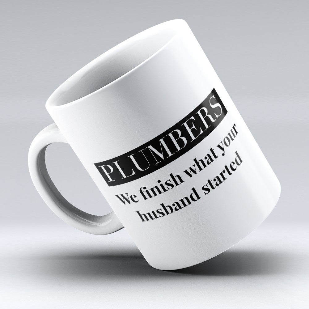 "Limited Edition - ""Finish What Your Husband Started"" 11oz Mug"