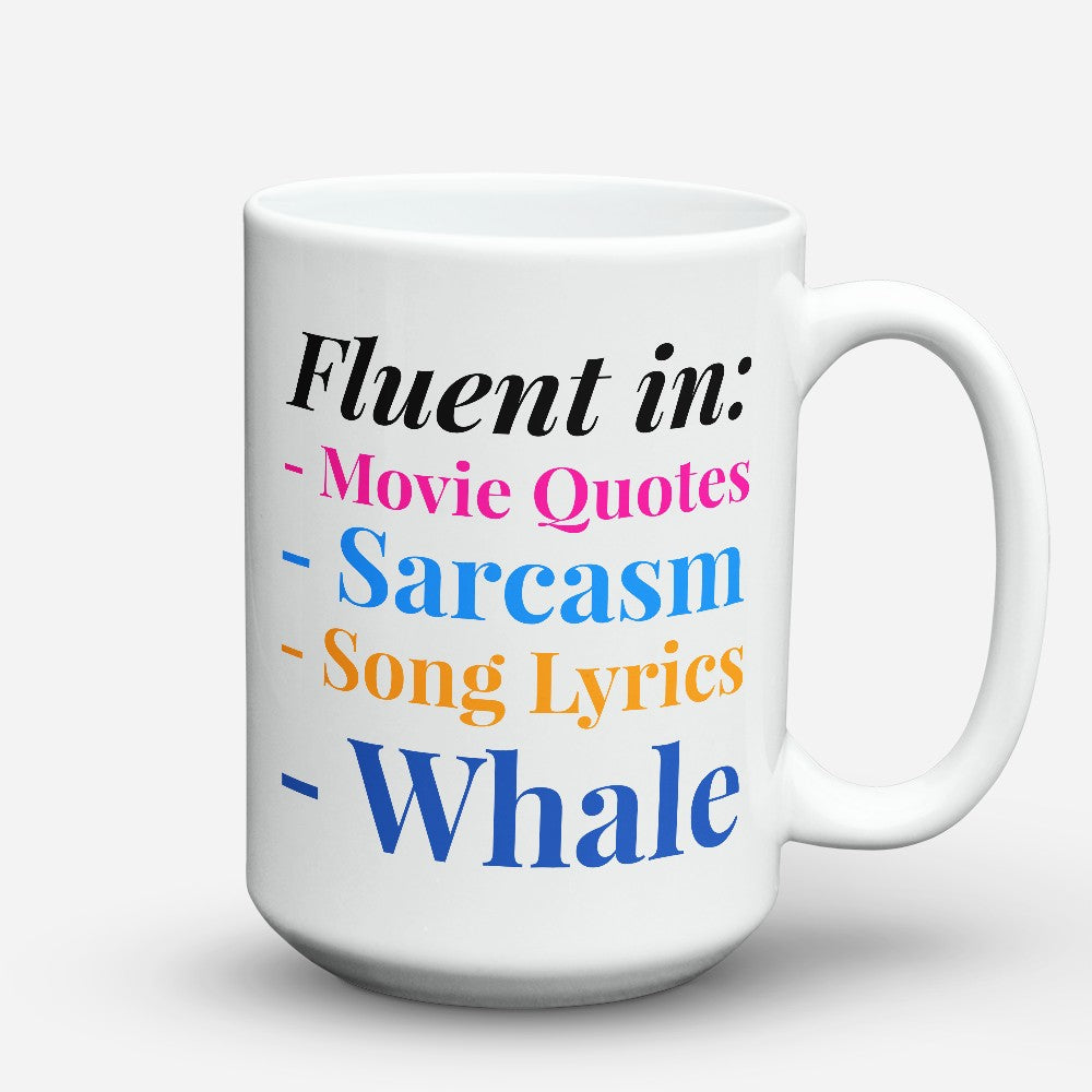 "Limited Edition - ""Fluent In Whale"" 15oz Mug"