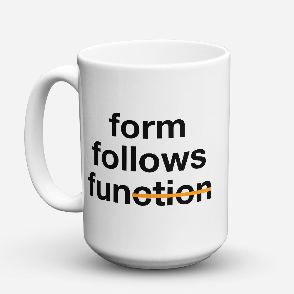 "Limited Edition - ""Form Follows"" 15oz Mug"