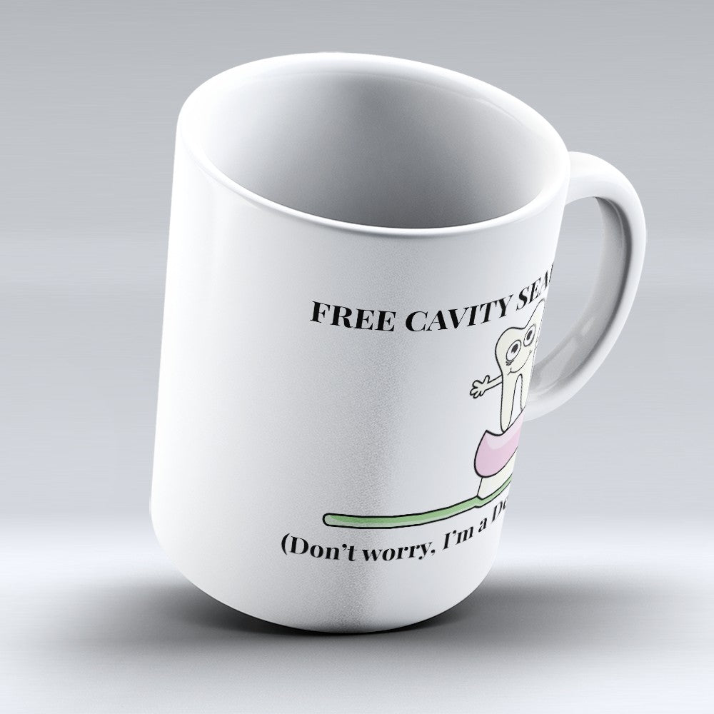 "Limited Edition - ""Free Cavity Search"" 11oz Mug"