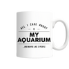 "Limited Edition - ""My Aquarium"" 11oz Mug - Aquarist Mugs - Mugdom Coffee Mugs"