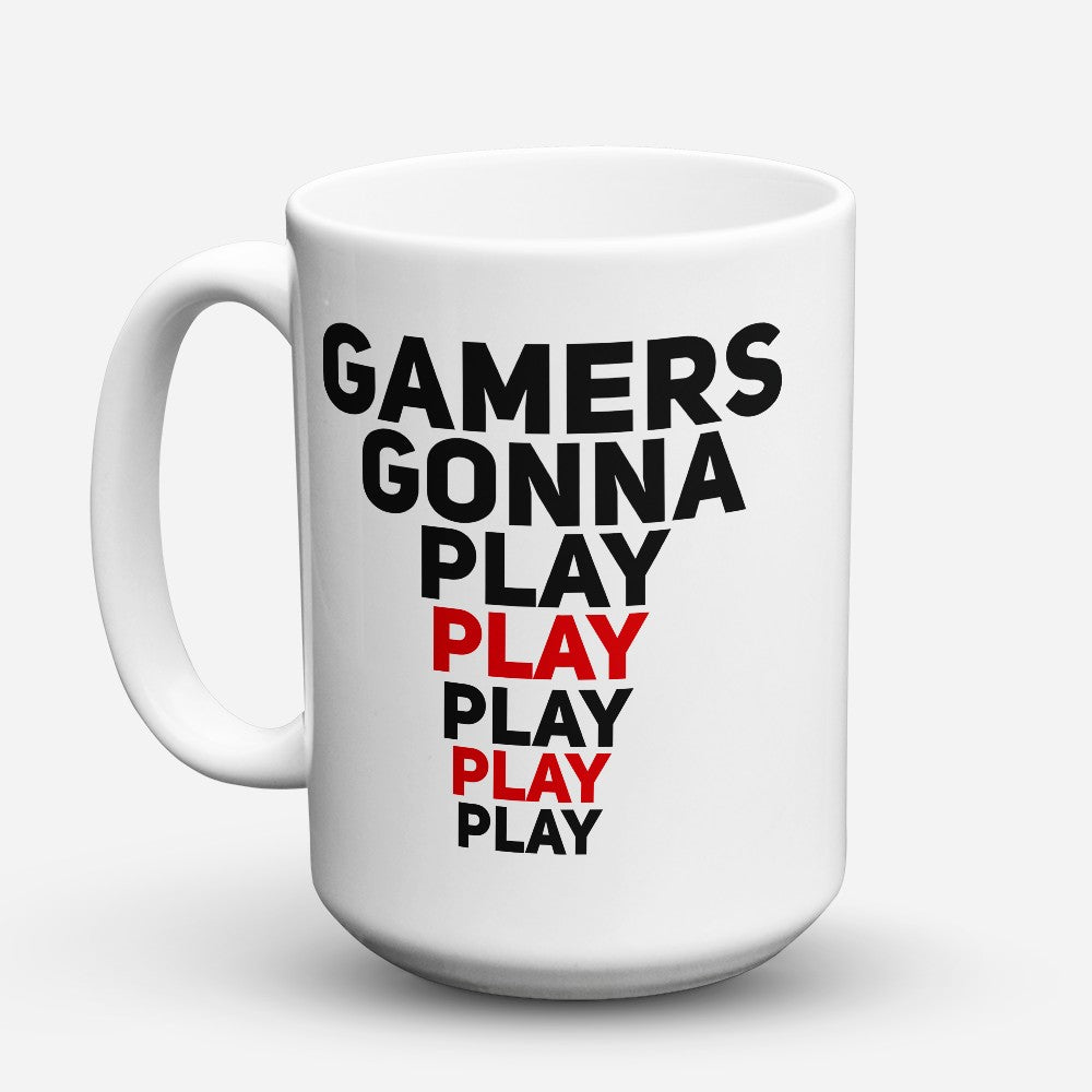 "Limited Edition - ""Gamers Gonna Play"" 15oz Mug"