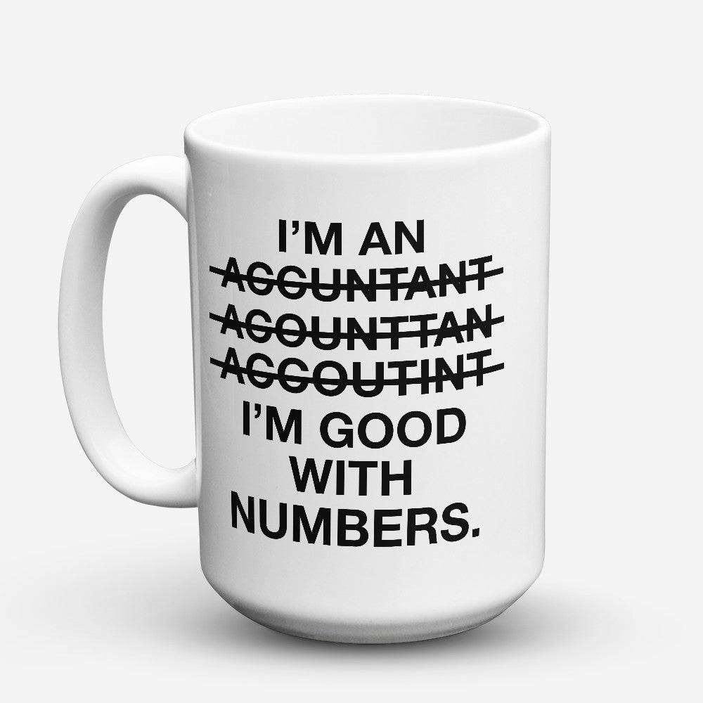 "Limited Edition - ""Good With Numbers"" 15oz Mug"