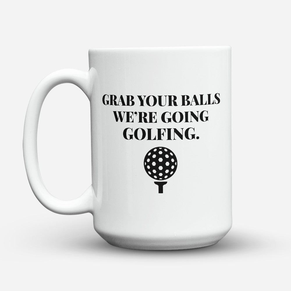 "Limited Edition - ""Grab Your Balls"" 15oz Mug"