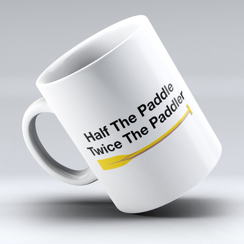 "Limited Edition - ""Half The Paddle"" 11oz Mug"