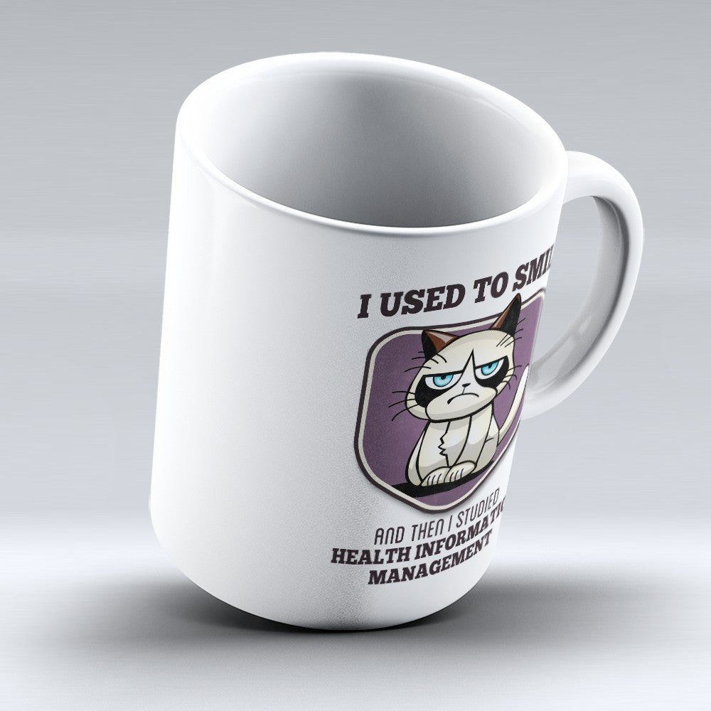"Limited Edition - ""I Used to Smile - Health Information Management"" 11oz Mug - Medical Mugs - Mugdom Coffee Mugs"