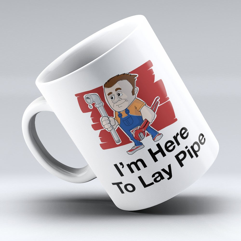 "Limited Edition - ""Here To Lay Pipe"" 11oz Mug"