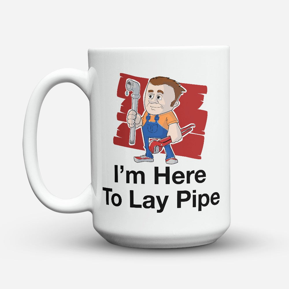 "Limited Edition - ""Here To Lay Pipe"" 15oz Mug"