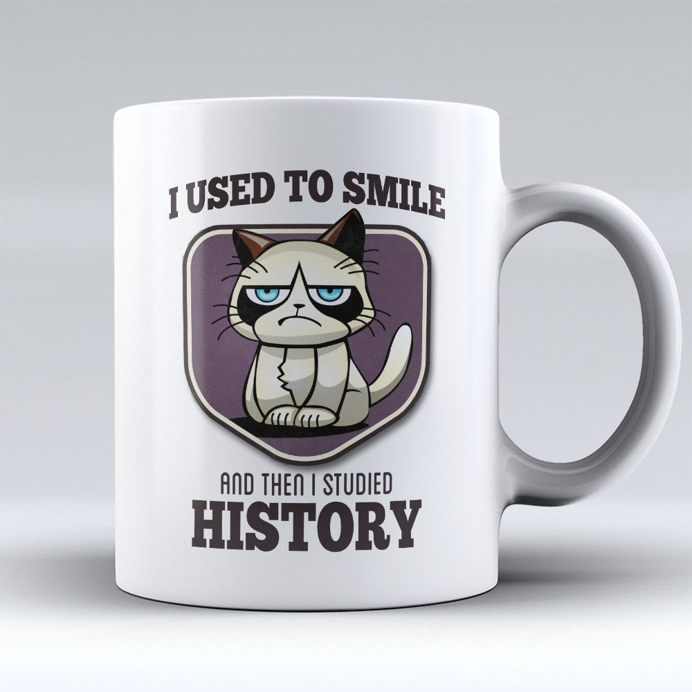 "Limited Edition - ""I Used to Smile - History"" 11oz Mug - Historian Mugs - Mugdom Coffee Mugs"