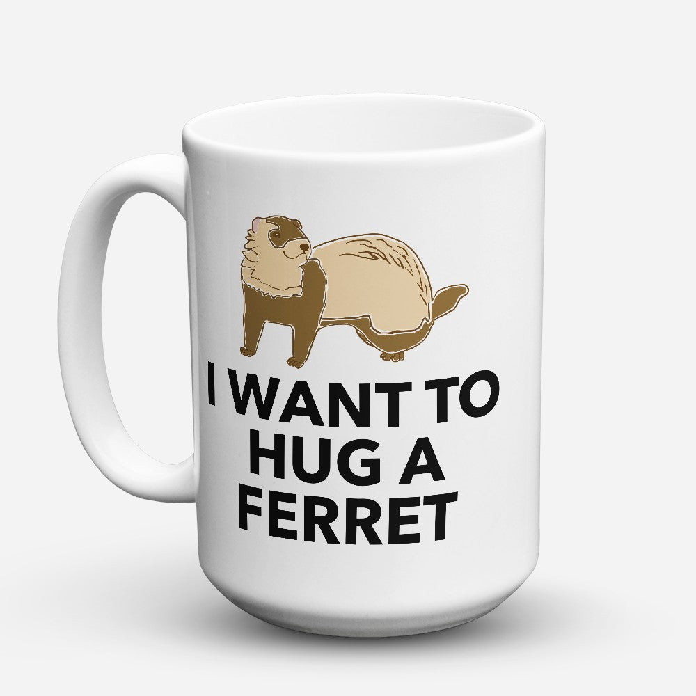 "Limited Edition - ""Hug A Ferret"" 15oz Mug"