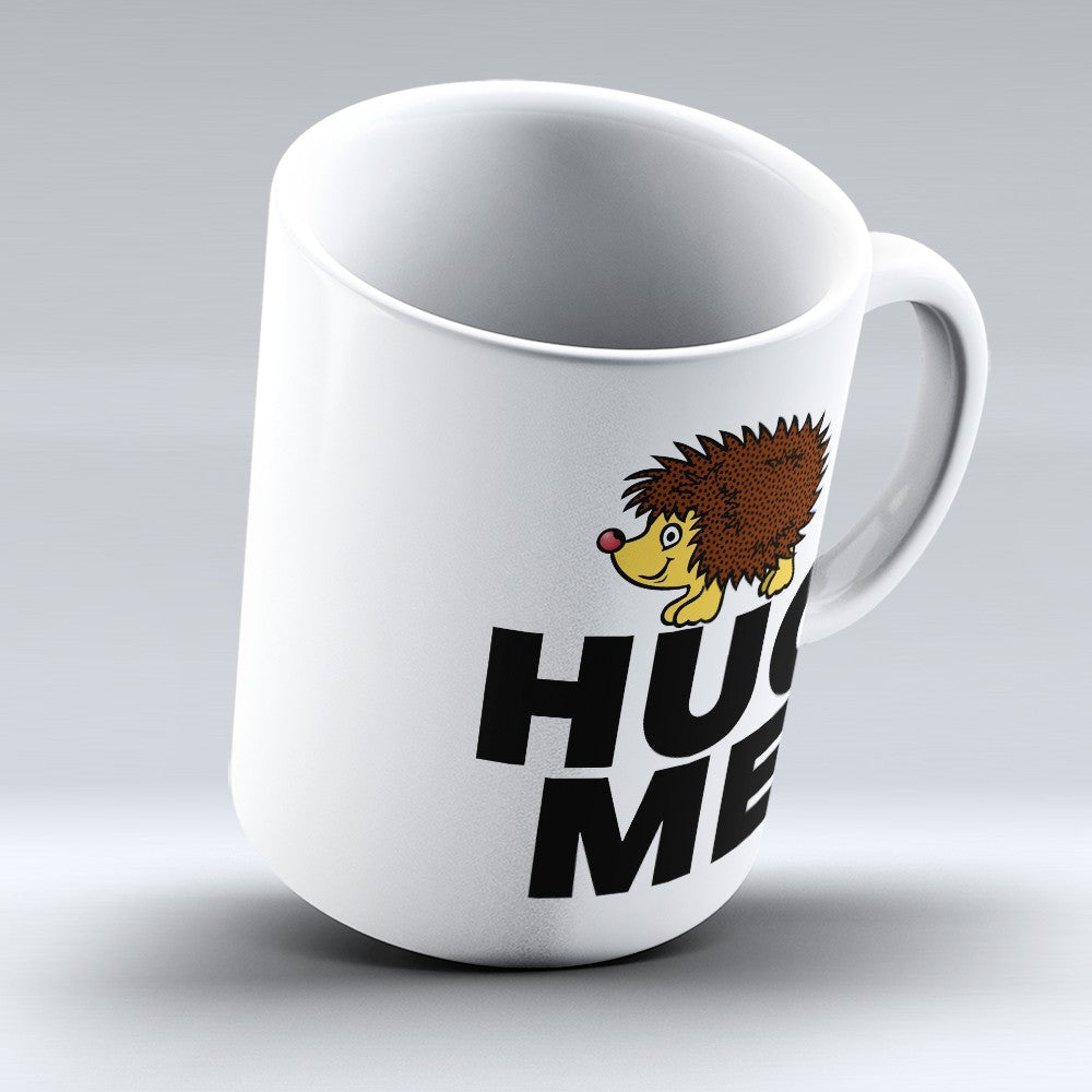 "Limited Edition - ""Hug Me"" 11oz Mug"