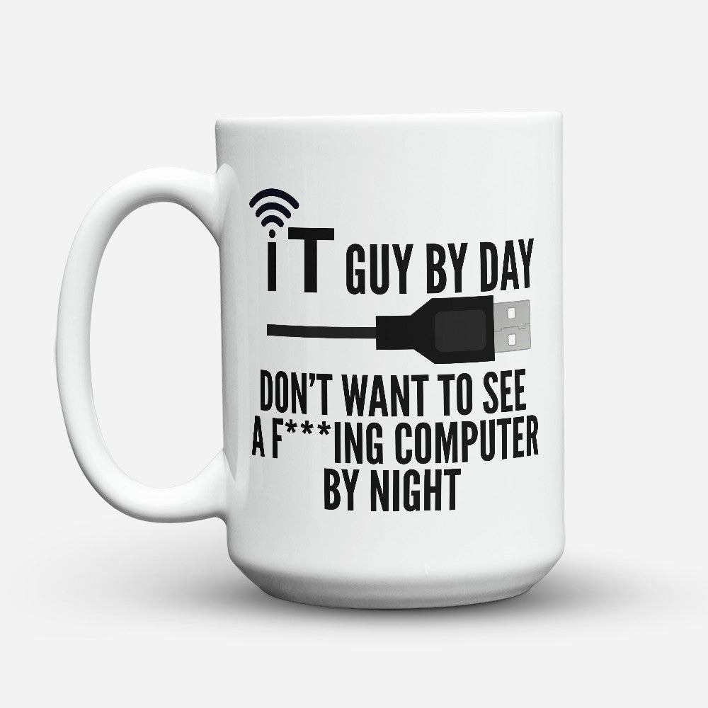 "Limited Edition - ""It Guy By Day"" 15oz Mug"