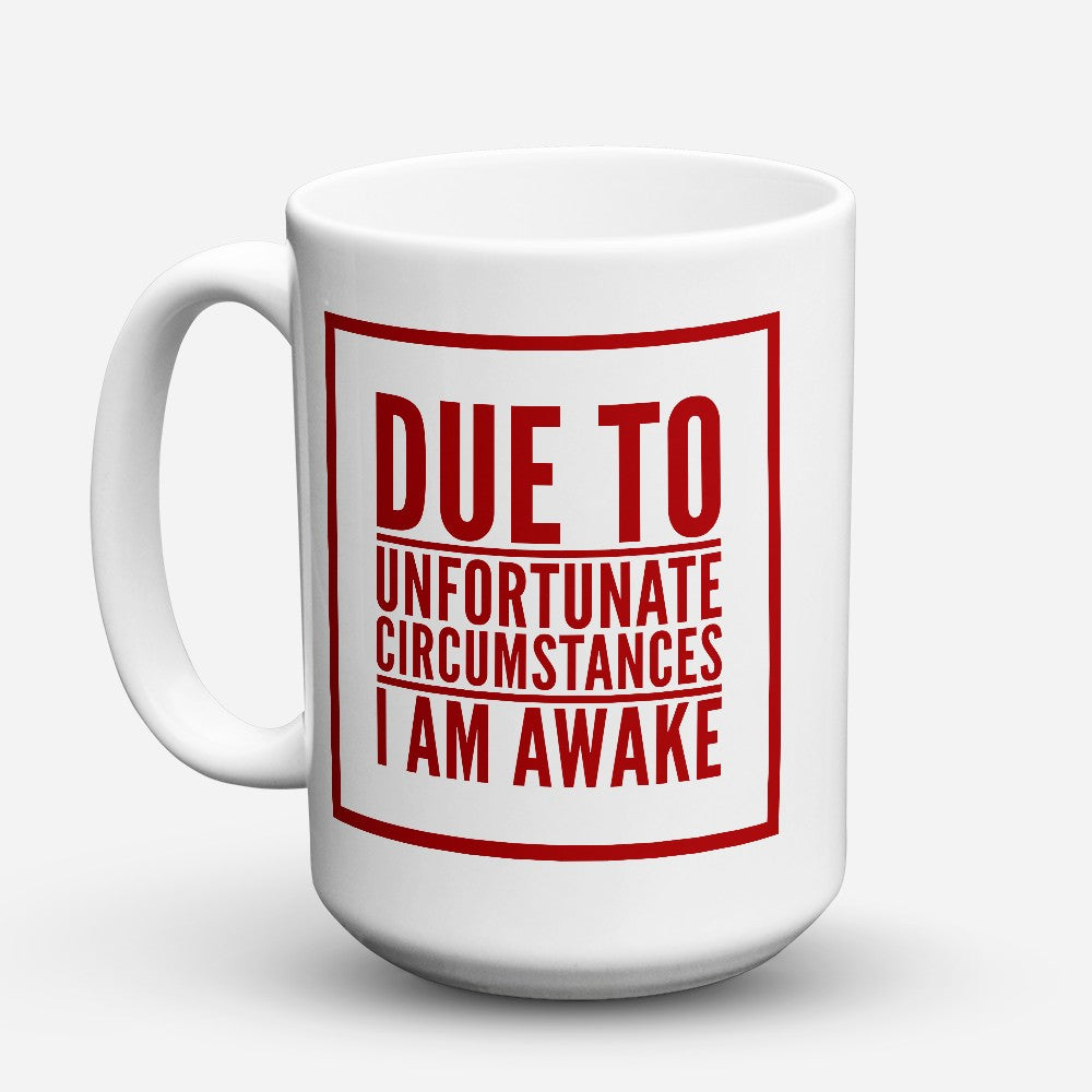 "Limited Edition - ""I Am Awake"" 15oz Mug"