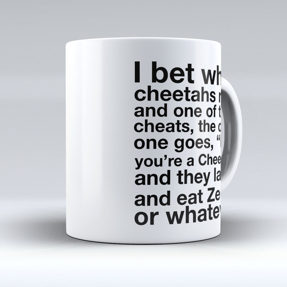"Limited Edition - ""I Bet When"" 11oz Mug"
