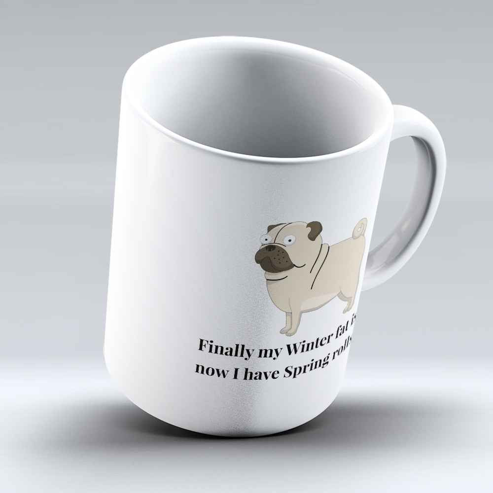 "Limited Edition - ""I Have Spring Rolls"" 11oz Mug - Pug Mugs - Mugdom Coffee Mugs"