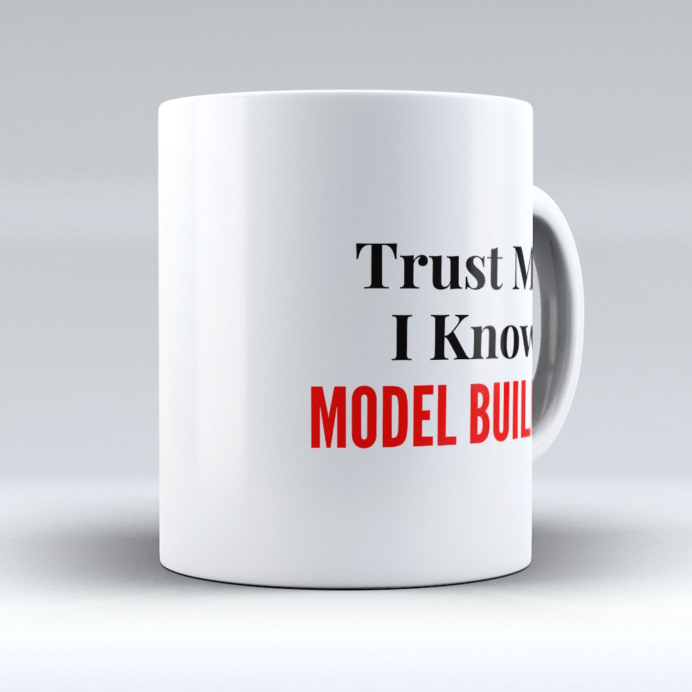 "Limited Edition - ""I Know Model Building"" 11oz Mug"