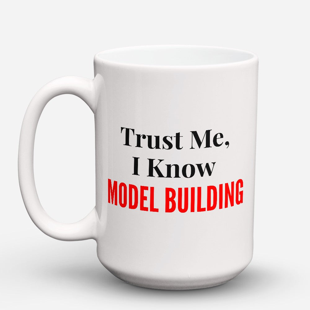 "Limited Edition - ""I Know Model Building"" 15oz Mug"