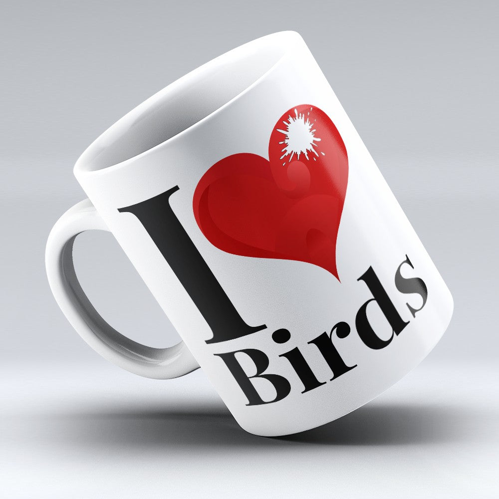 "Limited Edition - ""I Love Birds"" 11oz Mug"