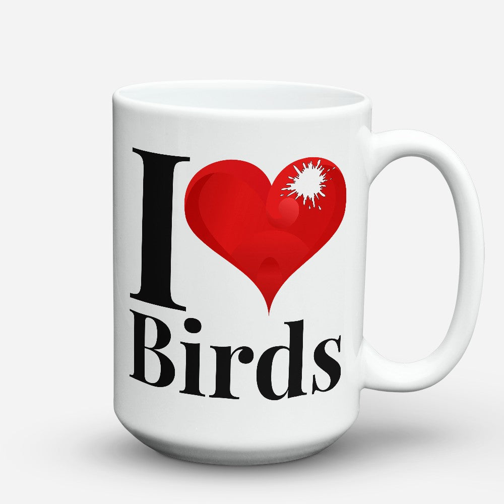 "Limited Edition - ""I Love Birds"" 15oz Mug"