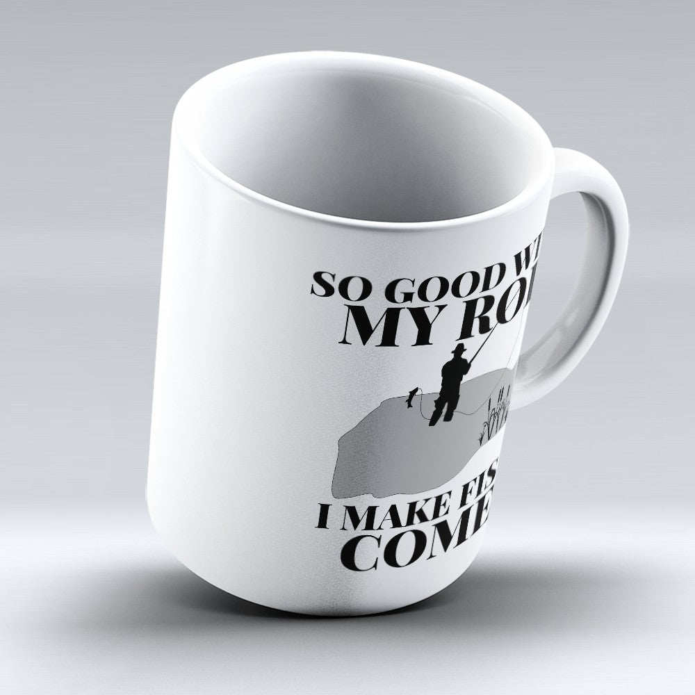 "Limited Edition - ""I Make Fish Come"" 11oz Mug"