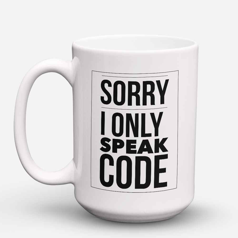 "Limited Edition - ""I Only Speak Code"" 15oz Mug - Developer & Programmer Mugs - Mugdom Coffee Mugs"