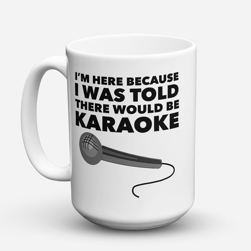 "Limited Edition - ""I Was Told"" 15oz Mug"