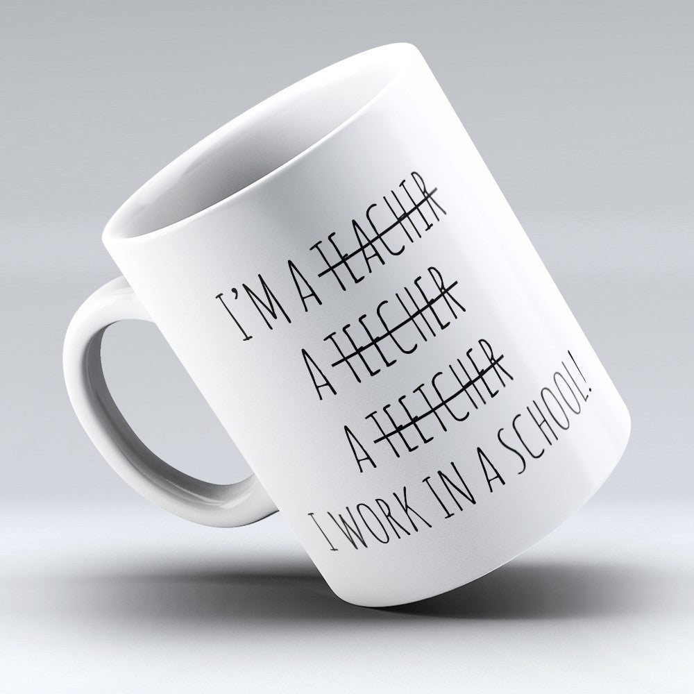 "Limited Edition - ""Im A Teacher"" 11oz Mug"