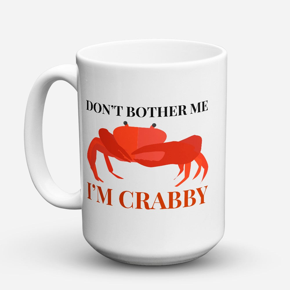 "Limited Edition - ""Im Crabby"" 15oz Mug"