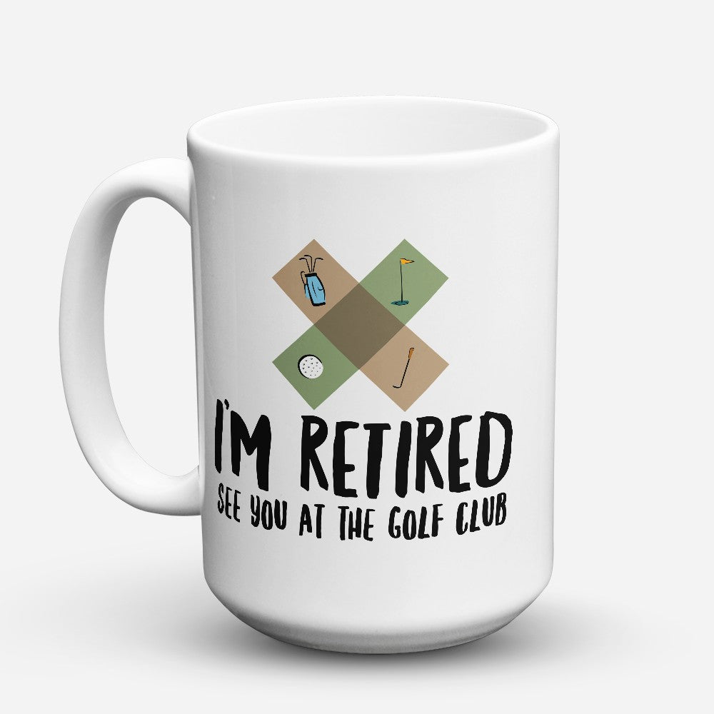 "Limited Edition - ""Im Retired"" 15oz Mug"
