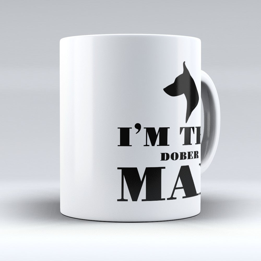 "Limited Edition - ""Im The Doberman"" 11oz Mug"