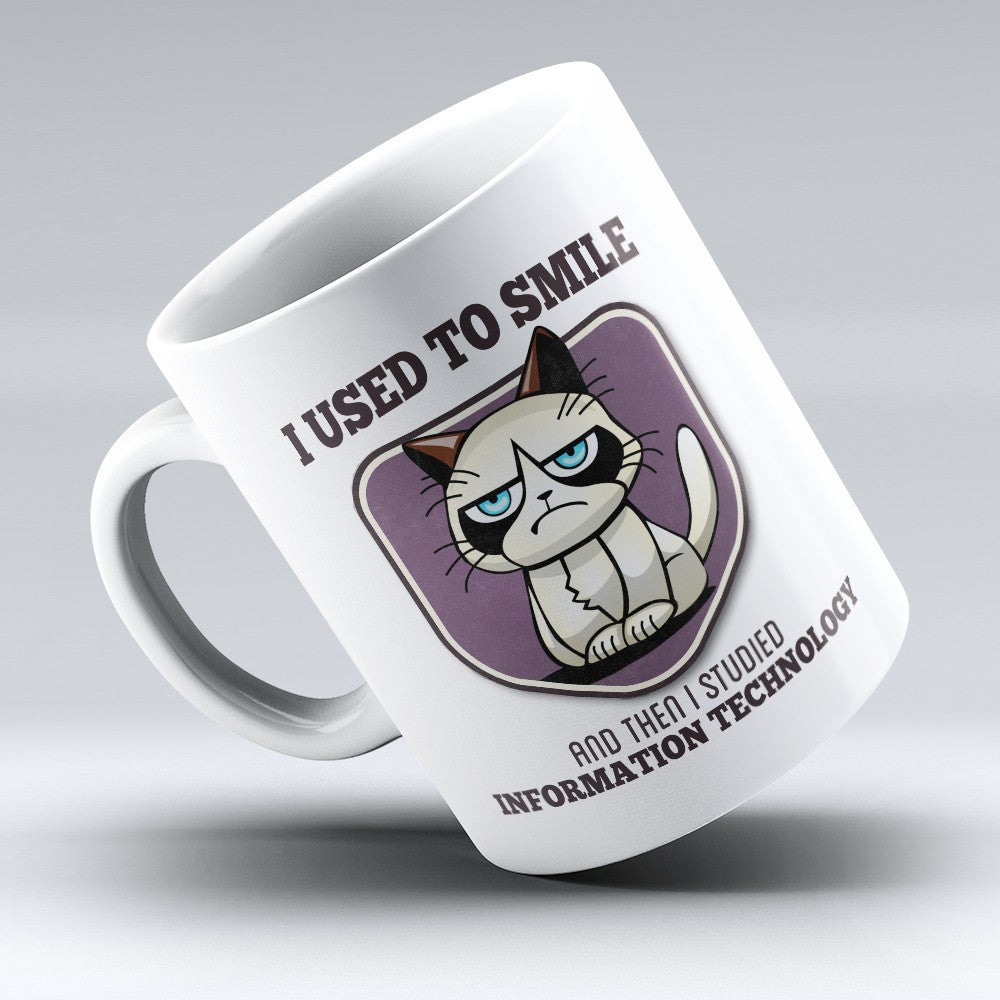 "Limited Edition - ""I Used to Smile - Information Technology"" 11oz Mug - Information Technology Mugs - Mugdom Coffee Mugs"