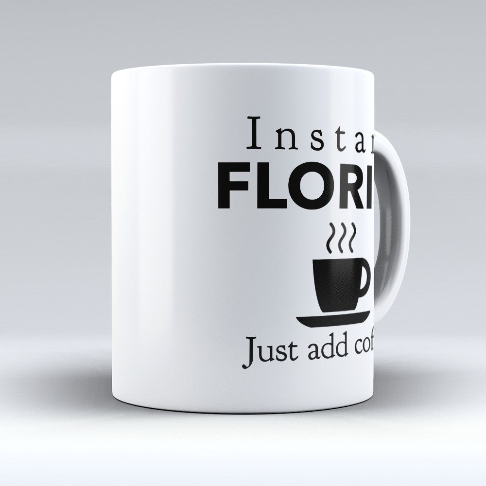 "Limited Edition - ""Instant Florist"" 11oz Mug"