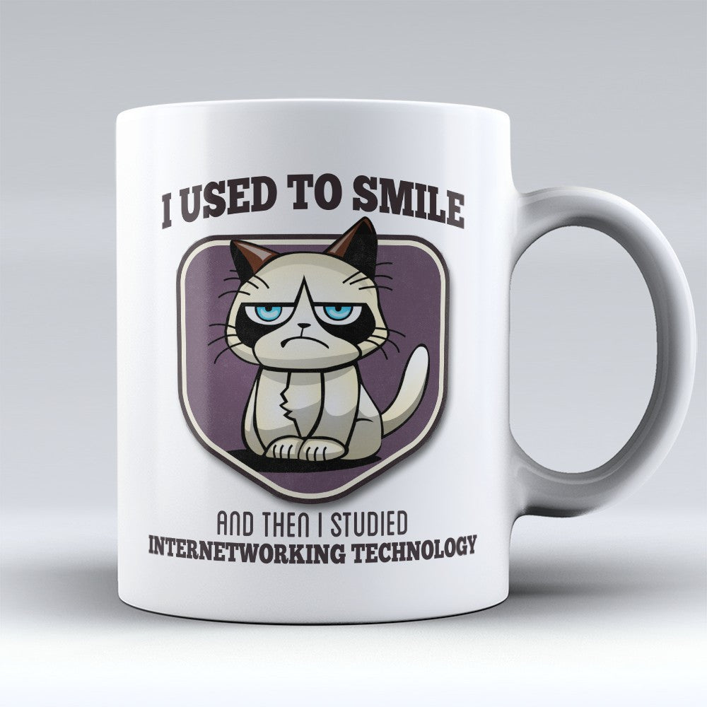 "Limited Edition - ""I Used to Smile - Internetworking Technology"" 11oz Mug - Internetworking Technician Mugs - Mugdom Coffee Mugs"
