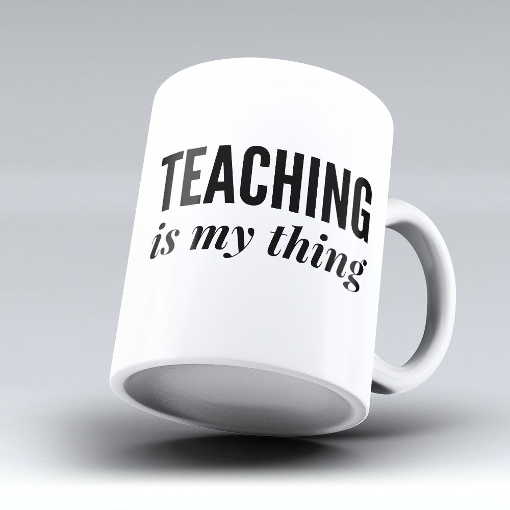 "Limited Edition - ""Is My Thing"" 11oz Mug"