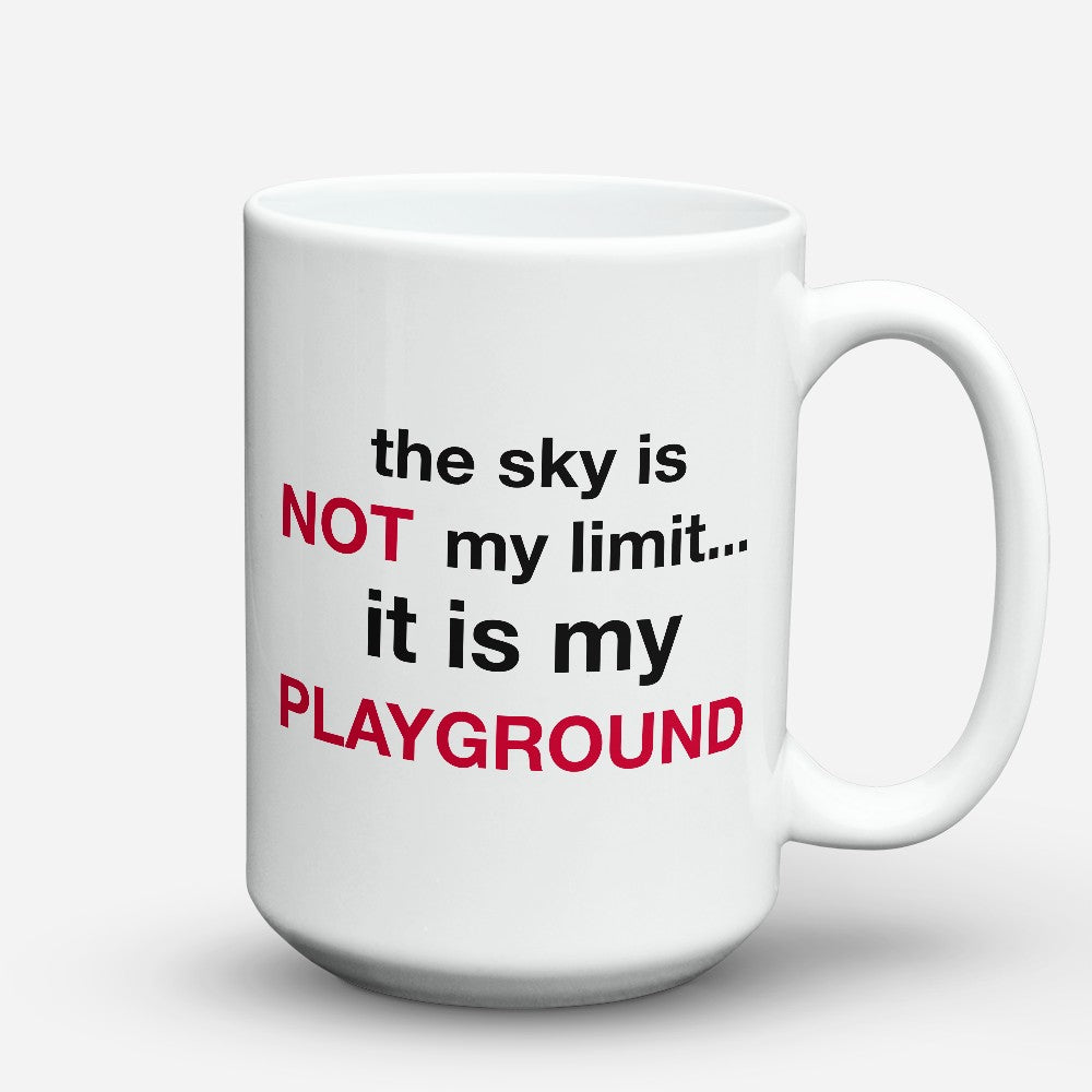 "Limited Edition - ""It Is My Playground"" 15oz Mug"