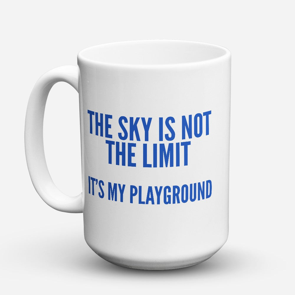 "Limited Edition - ""Its My Playground"" 15oz Mug"