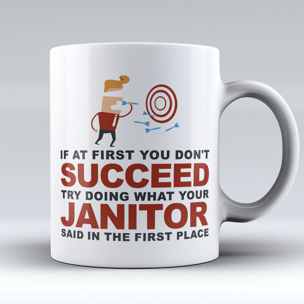"Limited Edition - ""What Your Janitor Said"" 11oz Mug - Janitor Mugs - Mugdom Coffee Mugs"