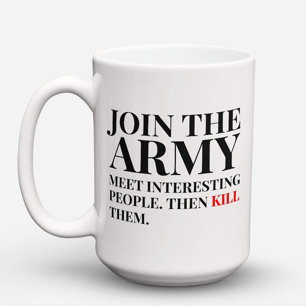 "Limited Edition - ""Join The Army"" 15oz Mug"