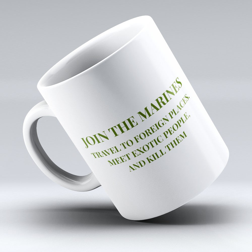 "Limited Edition - ""Join The Marines"" 11oz Mug"