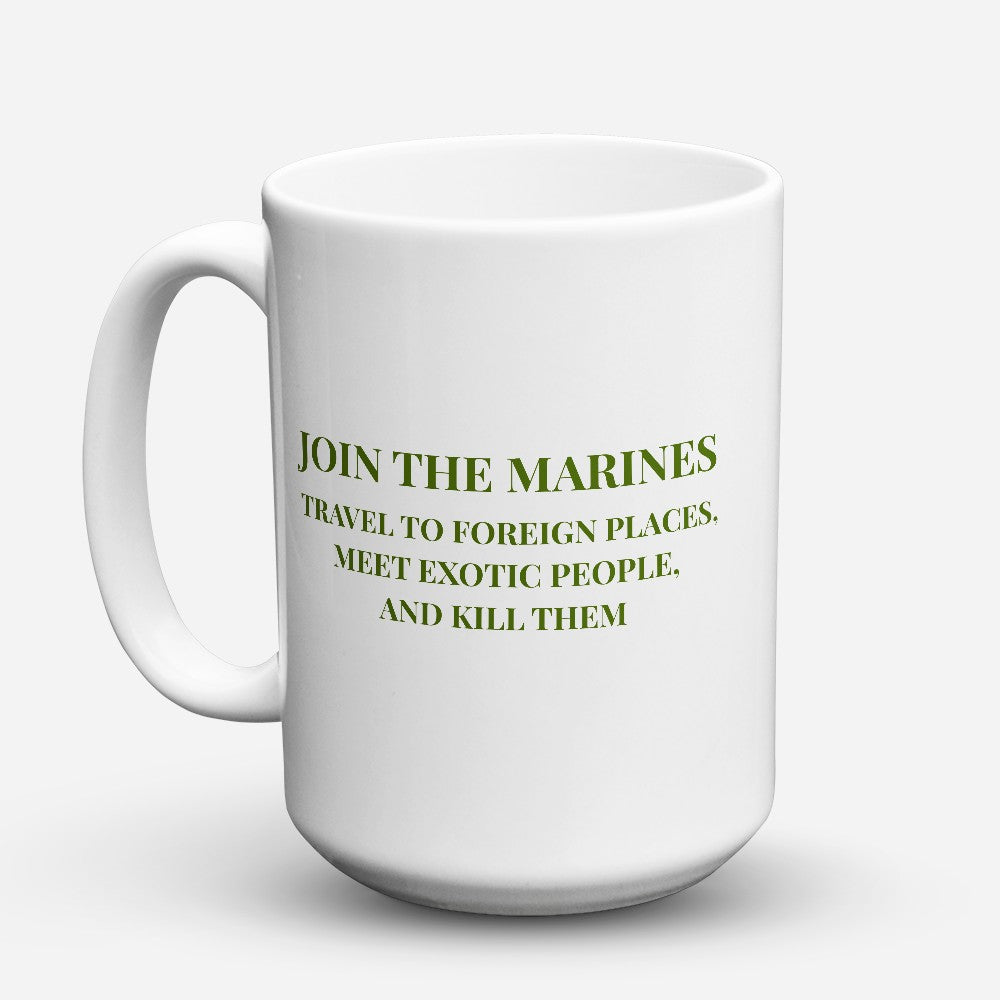 "Limited Edition - ""Join The Marines"" 15oz Mug"