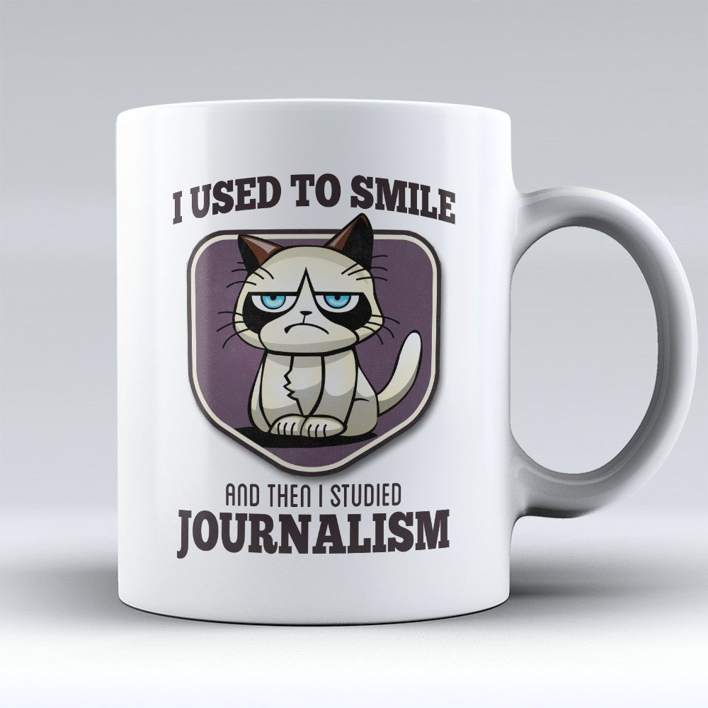 "Limited Edition - ""I Used to Smile - Journalism"" 11oz Mug - Journalist Mugs - Mugdom Coffee Mugs"
