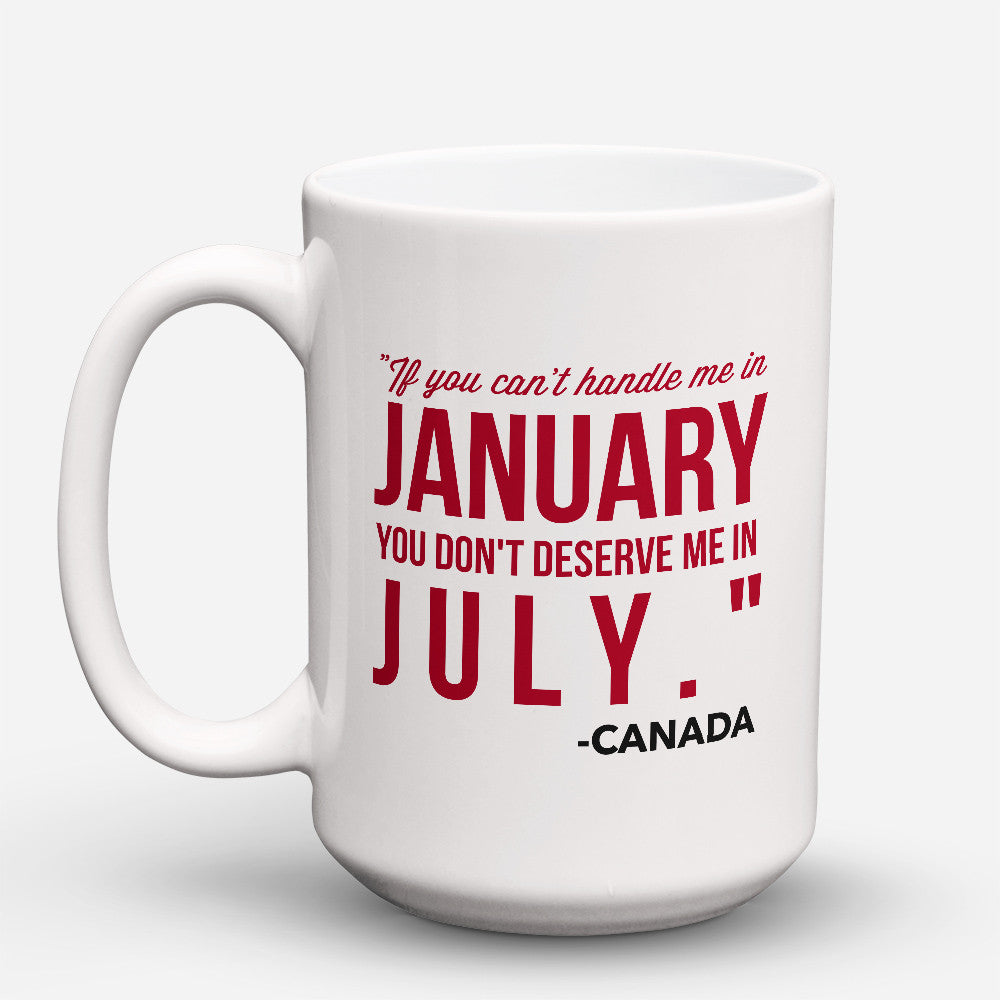 "Limited Edition - ""Canadians July "" 15oz Mug - Canada Mugs - Mugdom Coffee Mugs"