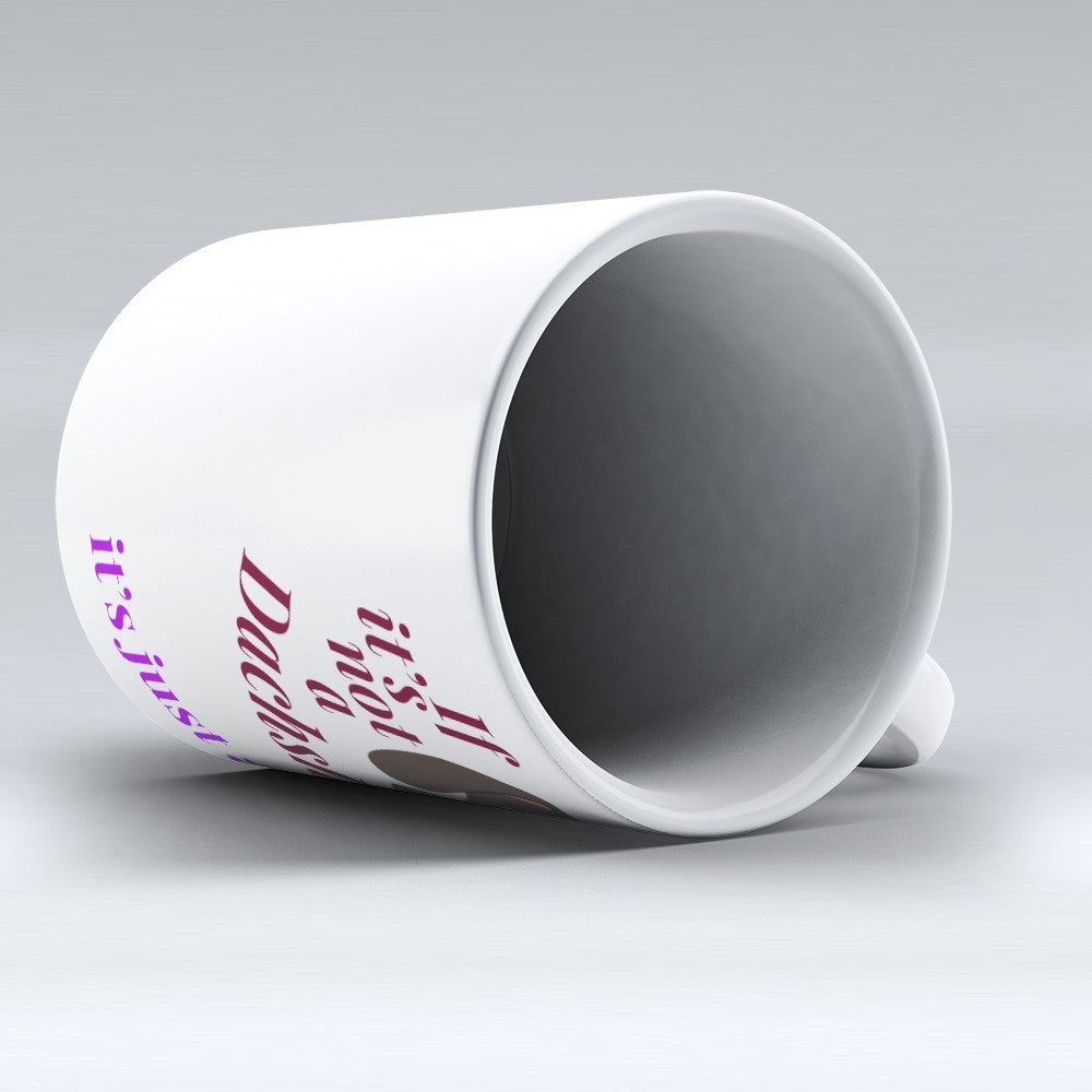 "Limited Edition - ""Just A Dog"" 11oz Mug"