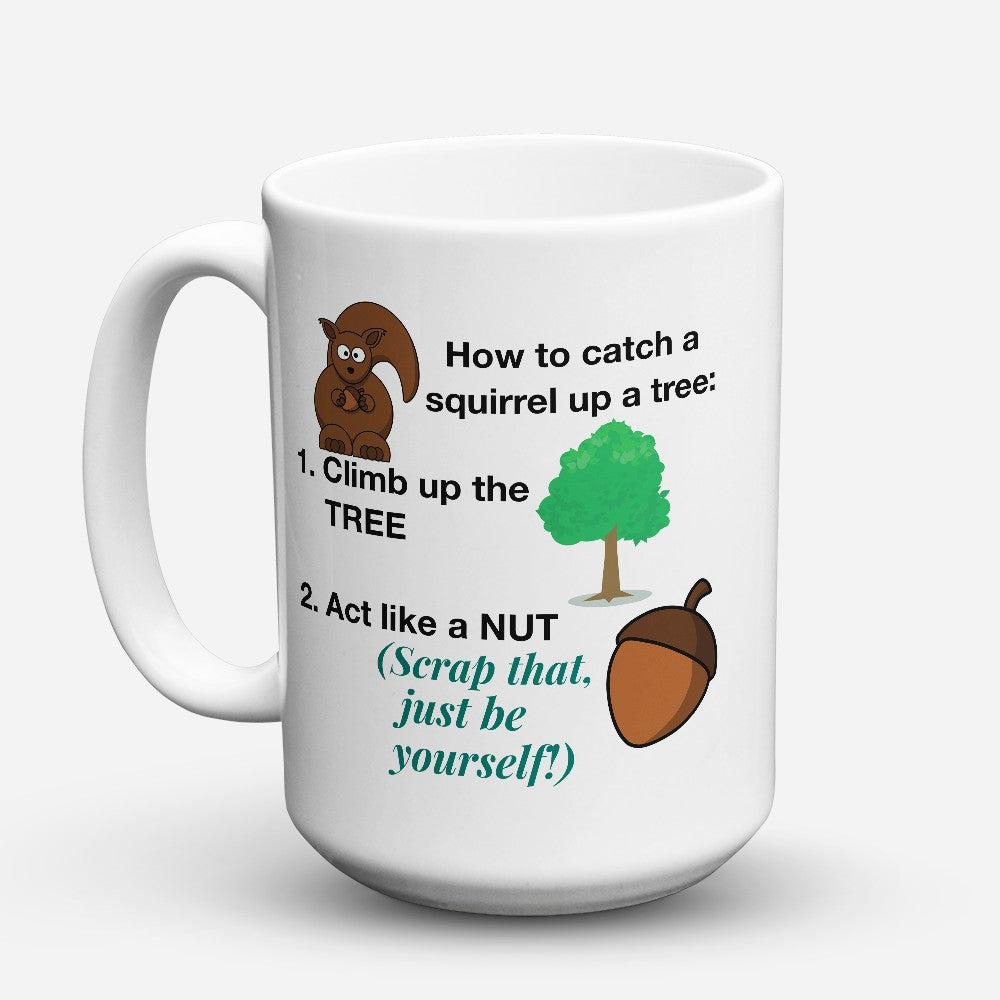"Limited Edition - ""Just Be Yourself"" 15oz Mug"