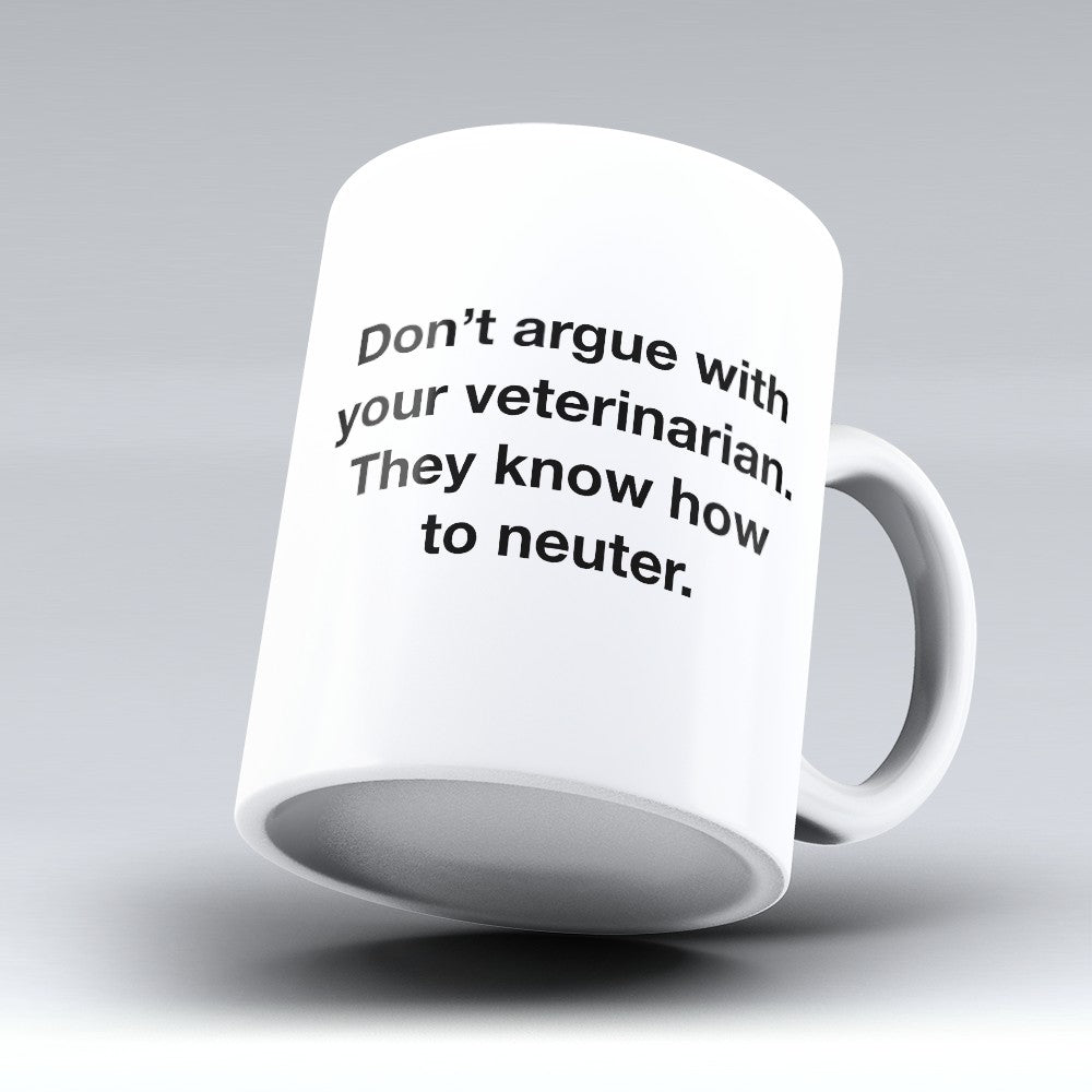 "Limited Edition - ""Know How To Neuter"" 11oz Mug"