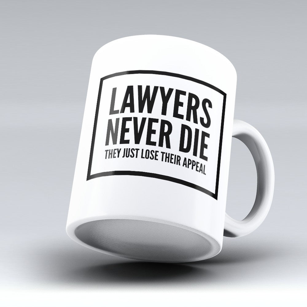 "Limited Edition - ""Lawyers Never Die"" 11oz Mug"
