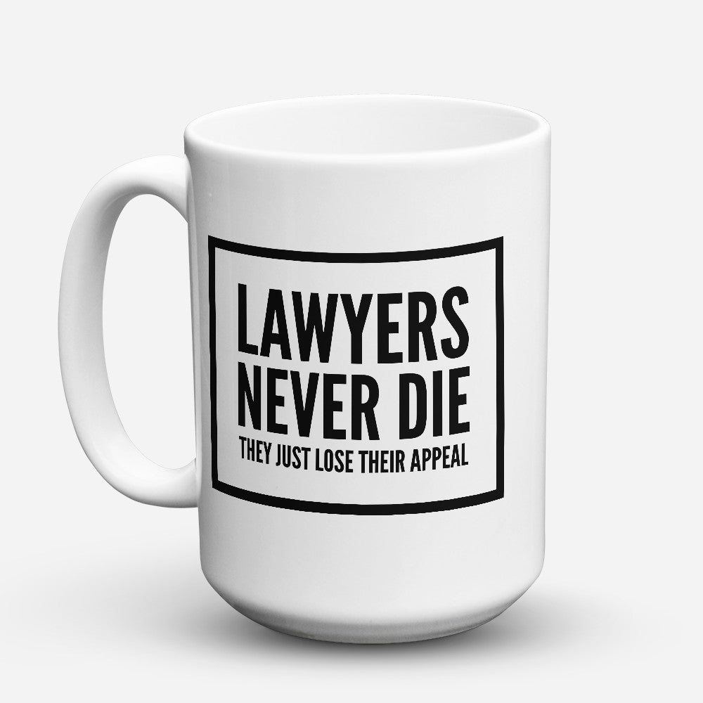 "Limited Edition - ""Lawyers Never Die"" 15oz Mug"