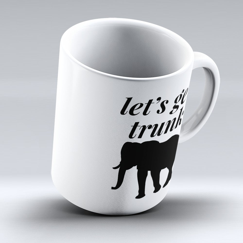 "Limited Edition - ""Lets Get Trunk"" 11oz Mug"